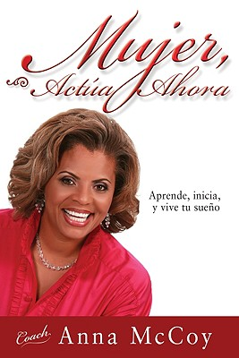 Image for Span-Woman Act Now (Spanish Edition)