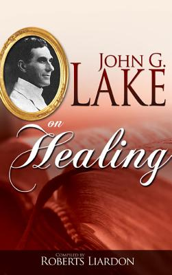 Image for John G Lake On Healing
