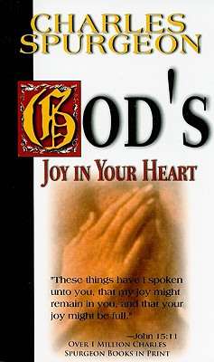 God's Joy In Your Heart, C H Spurgeon