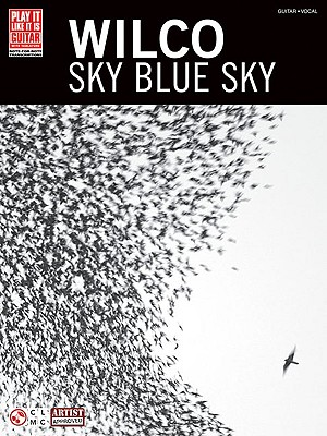 Image for Wilco - Sky Blue Sky (Play It Like It Is. Guitar with Tablature Play It Like It Is)