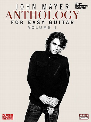 Image for John Mayer Anthology For Easy Guitar (Ez Guitar With Riffs and Tab)