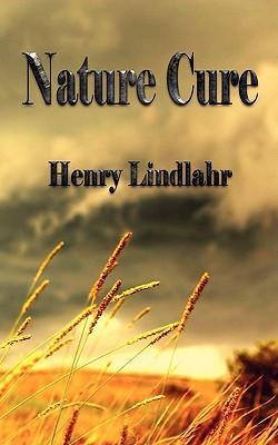 Nature Cure - Henry Lindlahr, Henry Lindlahr