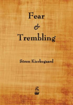 Fear and Trembling, Soren Kierkegaard