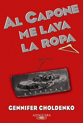 Al Capone me lava la ropa (Spanish Edition), Gennifer Choldenko (Author)