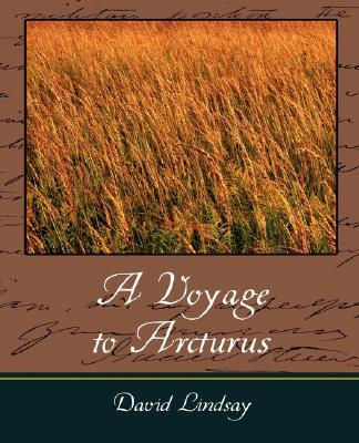 A Voyage to Arcturus, David Lindsay, Lindsay; David Lindsay