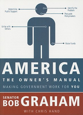 America, the Owner's Manual  Making Government Work For You, B, Graham