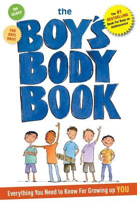 The Boys Body Book: Everything You Need to Know for Growing Up YOU, Kelli Dunham