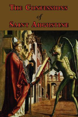 Image for The Confessions of Saint Augustine - Complete Thirteen Books