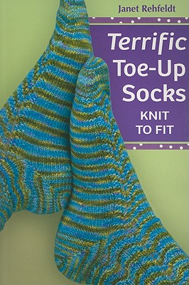 Terrific Toe-Up Socks, Rehfeldt, Janet