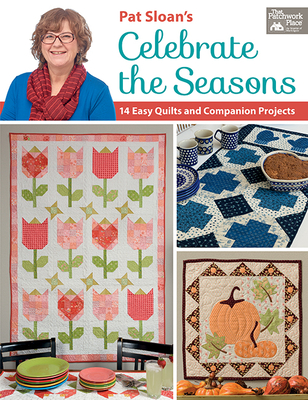 Image for Pat Sloan's Celebrate the Seasons: 14 Easy Quilts and Companion Projects
