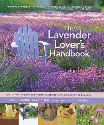 Image for Lavender Lover's Handbook: The 100 Most Beautiful and Fragrant Varieties for Gr