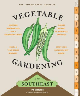 Image for The Timber Press Guide to Vegetable Gardening in the Southeast (Regional Vegetable Gardening Series)