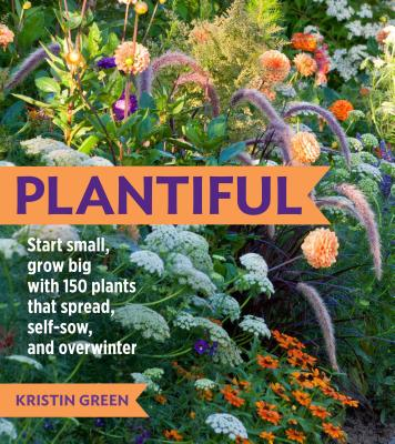 Plantiful: Start Small, Grow Big with 150 Plants T, Green, Kristin
