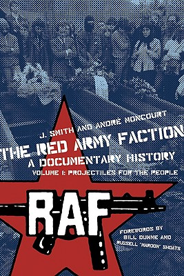 Image for The Red Army Faction: A Documentary History, Vol.1: Projectiles for the People