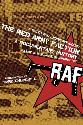 Image for The Red Army Faction, A Documentary History: Volume 2: Dancing with Imperialism (2)