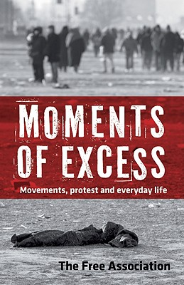 Image for Moments of Excess: Movements, Protest and Everyday Life