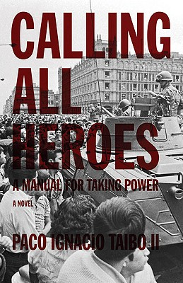 Image for Calling All Heroes: A Manual for Taking Power: A Novel (Found in Translation)