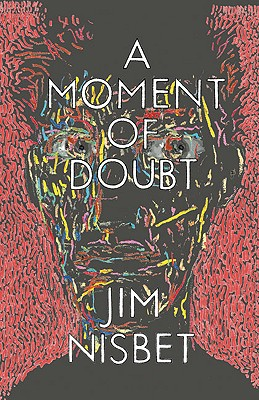 A Moment of Doubt (Green Arcade), Nisbet, Jim