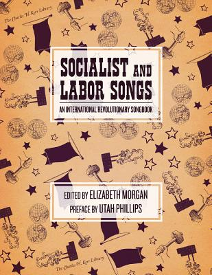 Image for Socialist and Labor Songs: An International Revolutionary Songbook