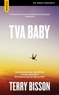 TVA Baby (Spectacular Fiction), Bisson, Terry