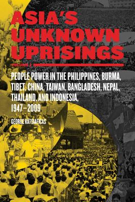 Image for Asia's Unknown Uprisings Volume 2: People Power in the Philippines, Burma, Tibet, China, Taiwan, Bangladesh, Nepal, Thailand and Indonesia 1947?2009 (2)