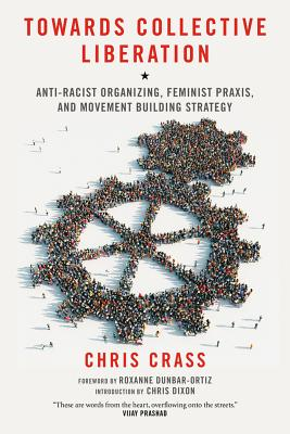Image for Towards Collective Liberation: Anti-Racist Organizing, Feminist Praxis, and Movement Building Strategy