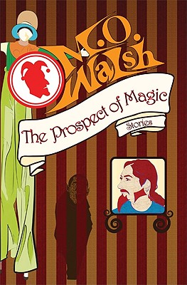 The Prospect of Magic (Small Press Distribution (All Titles)), Walsh, M O