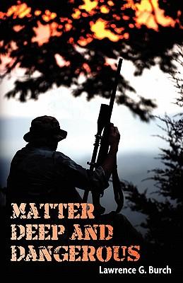 Matter Deep and Dangerous, Burch, Lawrence G.