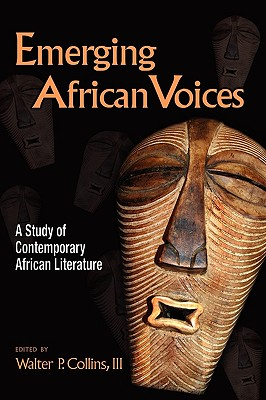 Image for Emerging African Voices: A Study of Contemporary African Literature
