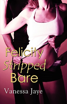 Image for Felicity Stripped Bare