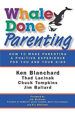 Image for Whale Done Parenting: How to Make Parenting a Positive Experience for You and Your Kids