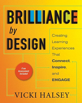 Image for Brilliance by Design: Creating Learning Experiences That Connect, Inspire, and Engage