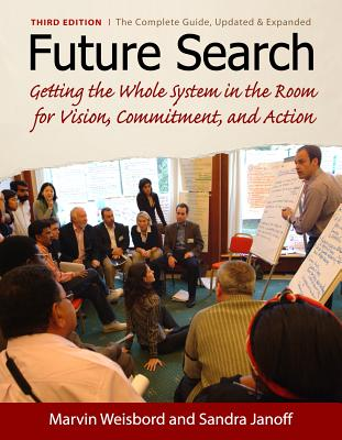 Image for Future Search: An Action Guide to Finding Common Ground in Organizations and Communities
