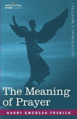 The Meaning of Prayer, Harry Emerson Fosdick
