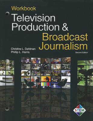 Television Production & Broadcast Journalism, Harris, Phillip L.