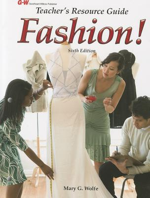 Fashion! Teacher's Resource Guide, Mary G. Wolfe