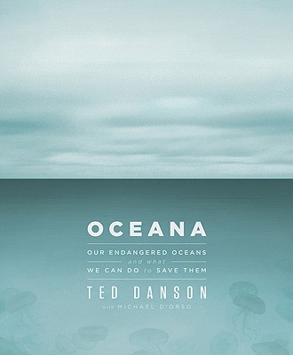 Image for Oceana  Our Endangered Oceans and What We Can Do to Save Them