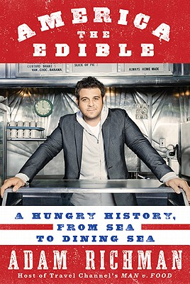Image for America the Edible: A Hungry History, from Sea to Dining Sea