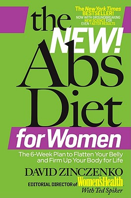 The New Abs Diet for Women: The Six-Week Plan to Flatten Your Stomach and Keep You Lean for Life, David Zinczenko, Ted Spiker