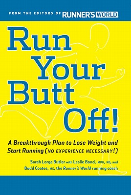 Image for Run Your Butt Off!: A Breakthrough Plan to Lose Weight and Start Running (No Experience Necessary!)