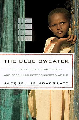 Image for The Blue Sweater: Bridging the Gap Between Rich and Poor in an Interconnected World