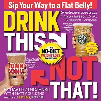 Image for Drink This Not That!: The No-Diet Weight Loss Solution