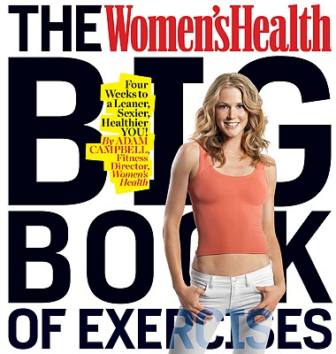 Image for The Women's Health Big Book of Exercises: Four Weeks to a Leaner, Sexier, Healthier YOU!