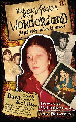 Image for The Road Through Wonderland: Surviving John Holmes (5 Year Anniversary)