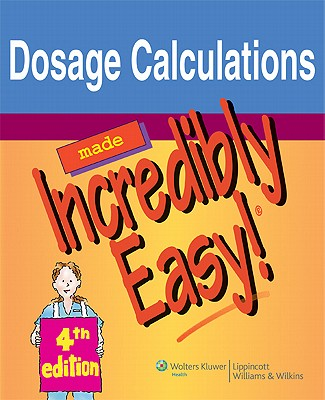 Dosage Calculations Made Incredibly Easy!, Labus, Diane [Editor]