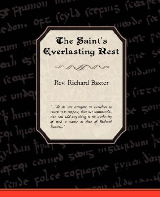 The Saint's Everlasting Rest, Baxter, Rev Richard