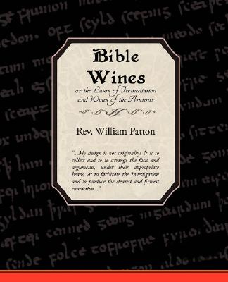 Image for Bible Wines or the Laws of Fermentation and Wines of the Ancients