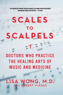 Image for Scales to Scalpels: Doctors Who Practice the Healing Arts of Music and Medicine
