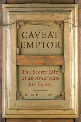 CAVEAT EMPTOR : THE SECRET LIFE OF AN AM, KEN PERENYI