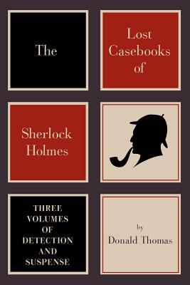 Image for The Lost Casebooks of Sherlock Holmes: Three Volumes of Detection and Suspense